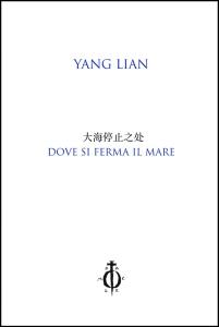Yang Lian - Dove si ferma il mare