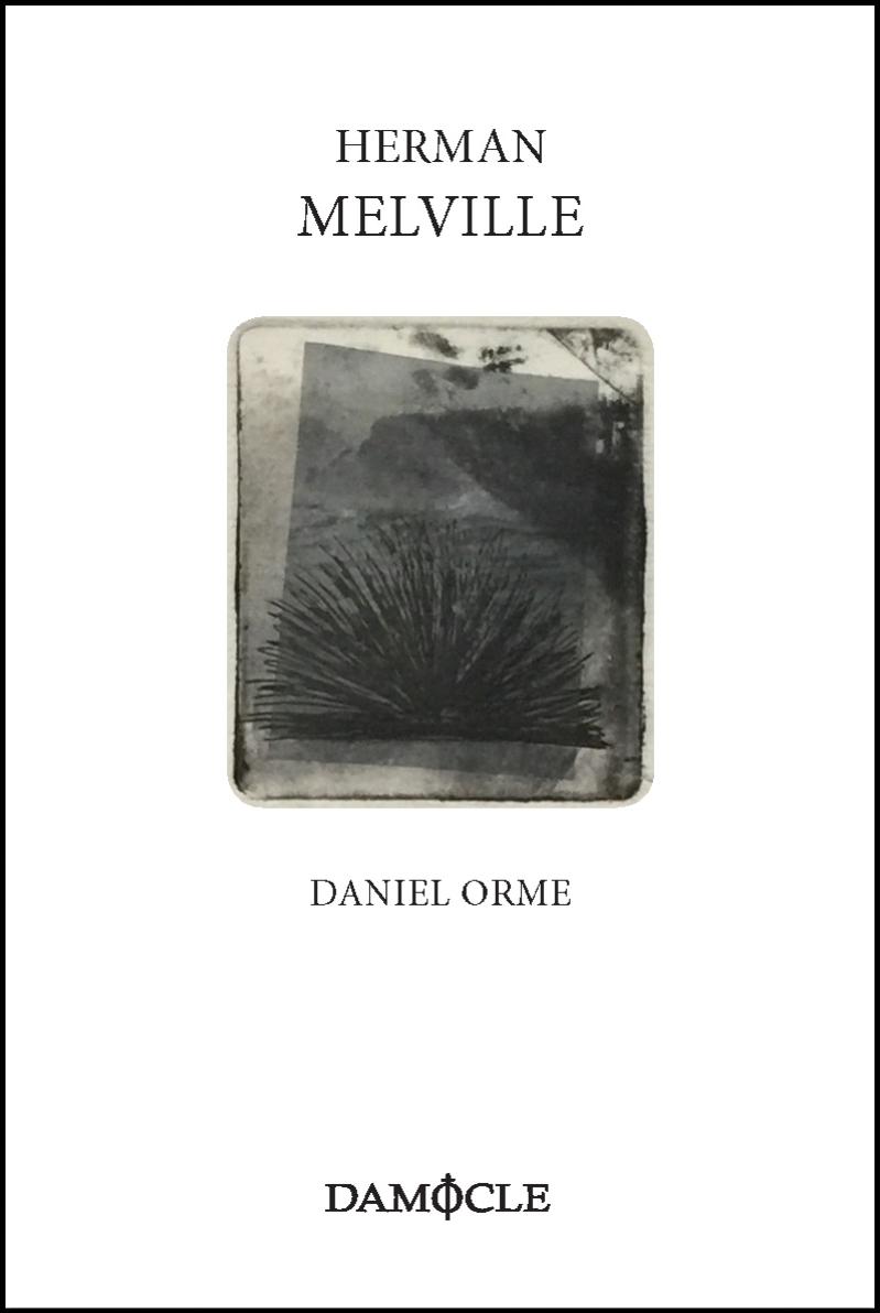 Herman Melville Daniel Orme